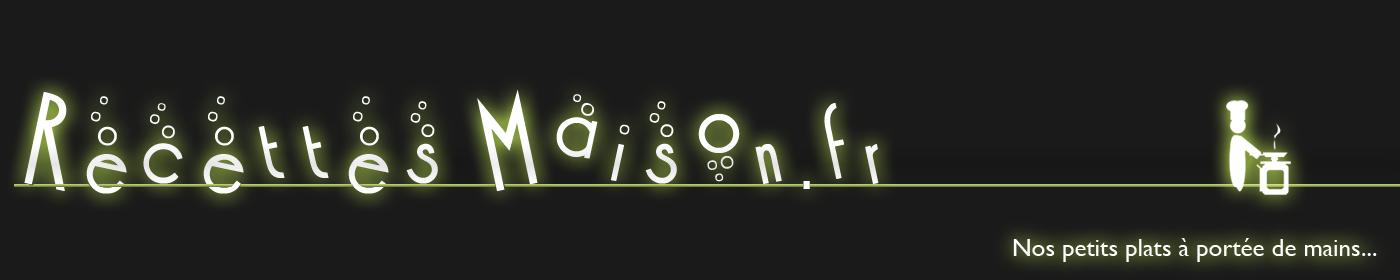 Recettes Maison.fr